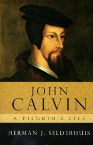 John Calvin A Pilgrim's Life (Selderhuis)