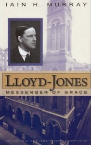 Lloyd-Jones - Messenger of Grace (Murray)