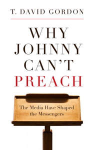 Why Johnny Can't Preach (Gordon)